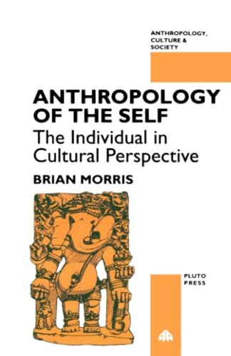9780745308586: Anthropology of the Self: The Individual in Cultural Perspective (Anthropology, Culture and Society)