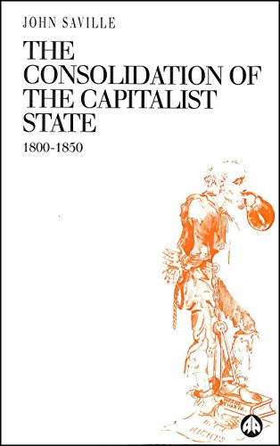 9780745308975: The Consolidation of the Capitalist State 1800-1850