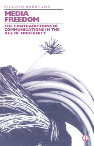 9780745309439: Media Freedom: The Contradictions of Communications in the Age of Modernity
