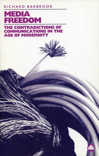 9780745309446: Media Freedom: The Contradictions of Communications in the Age of Modernity