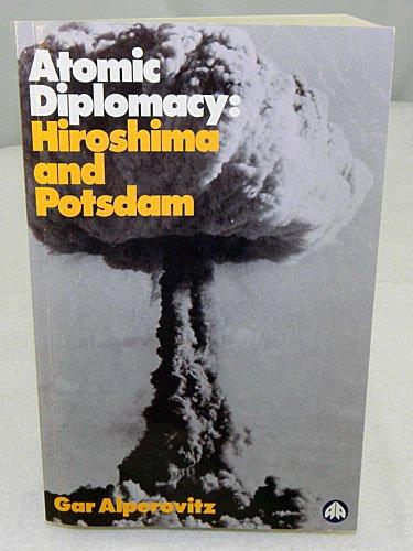 9780745309484: Atomic Diplomacy: Hiroshima and Potsdam