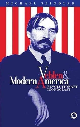 9780745309606: Veblen and Modern America: Revolutionary Iconoclast