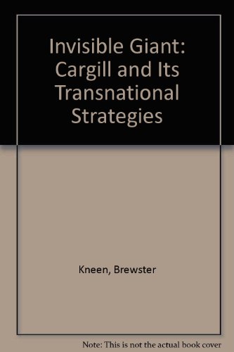 9780745309637: Invisible Giant: Cargill and Its Transnational Strategies