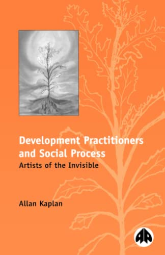 9780745310183: Development Practitioners and Social Process: Artists of the Invisible