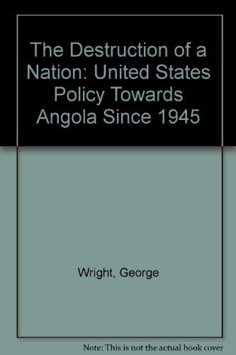 9780745310305: The Destruction of a Nation: United States' Policy Toward Angola Since 1945