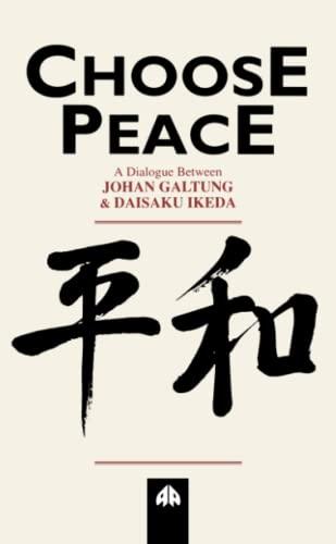 9780745310398: Choose Peace: A Dialogue Between Johan Galtung and Daisaku Ikeda