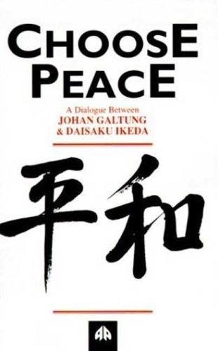 9780745310404: Choose Peace: A Dialogue Between Johan Galtung and Daisaku Ikeda