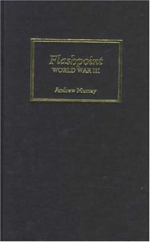 Flashpoint-World War I I I (0745310737) by Murray, Andrew
