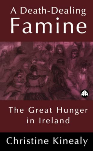 A Death-Dealing Famine: The Great Hunger in Ireland (0745310745) by Christine Kinealy