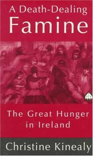 9780745310756: A Death-Dealing Famine: The Great Hunger in Ireland