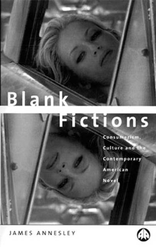 9780745310909: Blank Fiction: Culture, Consumption and Contemporary American Narrative