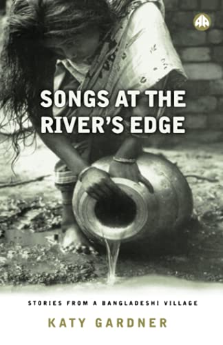 9780745310947: Songs At the River's Edge: Stories From a Bangladeshi Village