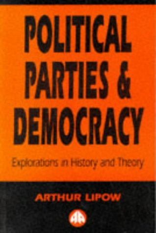 9780745310985: Political Parties and Democracy: Explorations in History and Theory