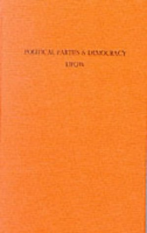 9780745310992: Political Parties and Democracy: Explorations in History and Theory