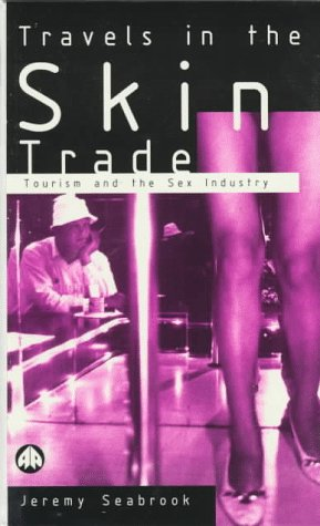 9780745311159: Travels in the Skin Trade: Tourism and the Sex Industry
