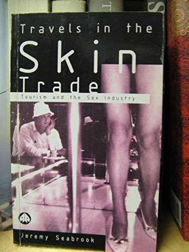 9780745311166: Travels in the Skin Trade: Tourism and the Sex Industry