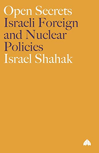 Open Secrets: Israeli Foreign and Nuclear Policies (Film/Fiction; 2) (9780745311517) by Shahak, Israel