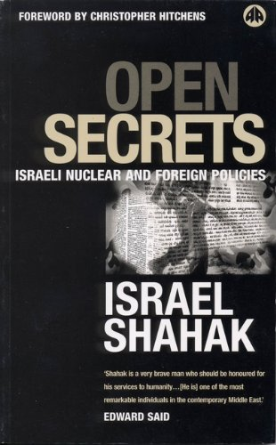 9780745311524: Open Secrets: Israeli Foreign and Nuclear Policies