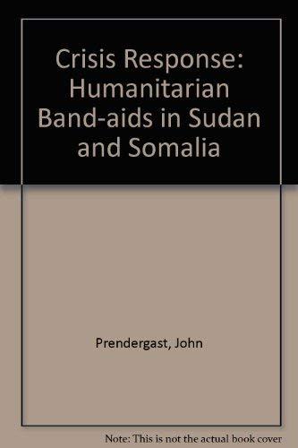 9780745311555: Crisis Response: Humanitarian Band-Aids in Sudan and Somalia