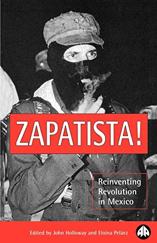 9780745311777: Zapatista!: Reinventing Revolution in Mexico