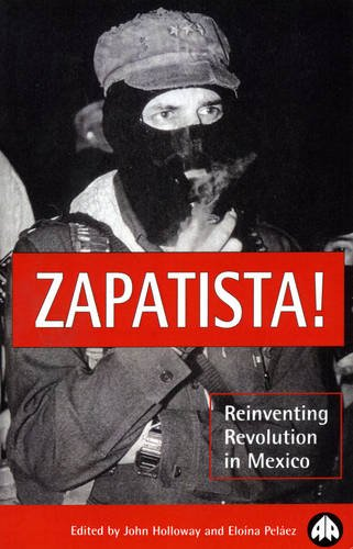 9780745311784: Zapatista!: Reinventing Revolution in Mexico