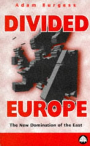 9780745312576: Divided Europe: The New Domination of the East