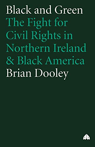 9780745312958: Black and Green: The Fight For Civil Rights in Northern Ireland & Black America