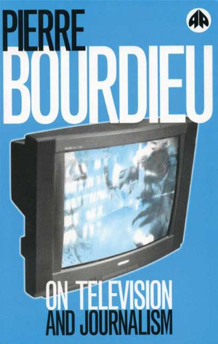 On Television and Journalism: Bourdieu, Pierre