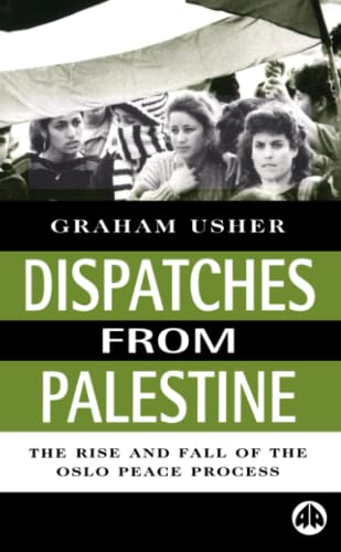 9780745313375: Dispatches From Palestine: The Rise and Fall of the Oslo Peace Process (Middle East Issues)