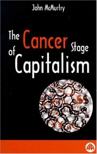9780745313528: The Cancer Stage of Capitalism