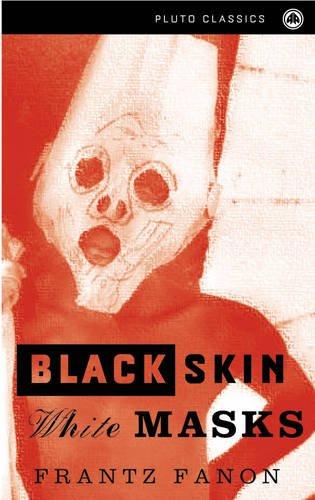 9780745313559: Black Skin, White Masks (Pluto Classics)