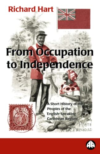From Occupation to Independence : A Short: Richard Hart