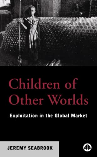 9780745313917: Children of Other Worlds: Exploitation in the Global Market