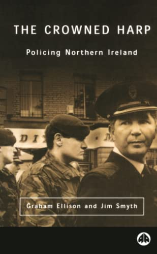 9780745313931: The Crowned Harp: Policing Northern Ireland (Contemporary Irish Studies)
