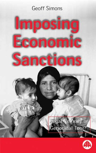 9780745313955: Imposing Economic Sanctions: Legal Remedy Or Genocidal Tool?
