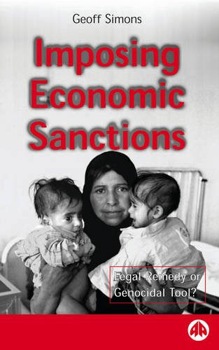 9780745313979: Imposing Economic Sanctions: Legal Remedy Or Genocidal Tool?