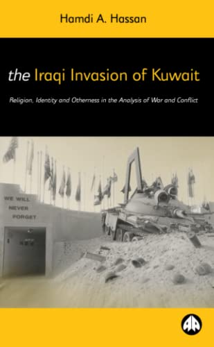 9780745314112: The Iraqi Invasion of Kuwait: Religion, Identity and Otherness in the Analysis of War and Conflict (Critical Studies on Islam)