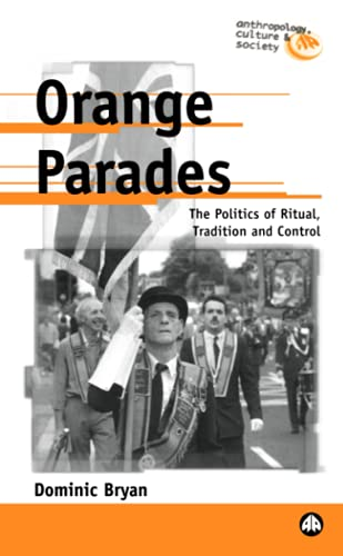 9780745314136: Orange Parades: The Politics of Ritual, Tradition and Control (Anthropology, Culture and Society)