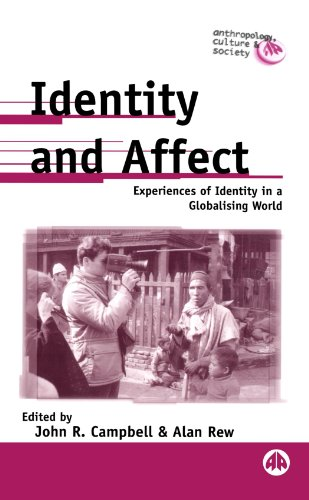 9780745314235: Identity and Affect: Experiences of Identity in a Globalising World (Anthropology, Culture and Society)