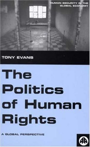 9780745314570: The Politics of Human Rights: A Global Perspective (Human Security in the Global Economy)