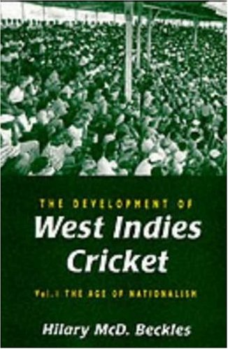 9780745314624: The Development of West Indies Cricket, Vol. 1: The Age of Nationalism