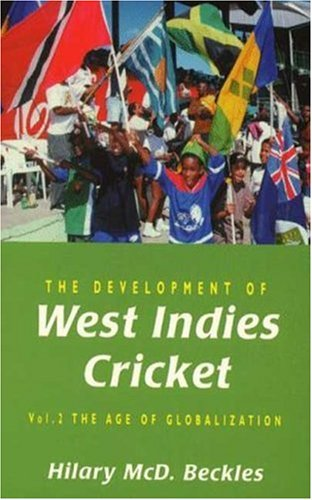 9780745314723: The Development of West Indies Cricket, Vol. 2: The Age of Globalization