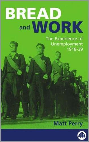9780745314815: Bread and Work: The Experience of Unemployment 1918-39