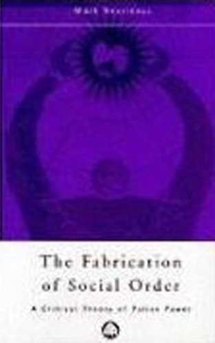 9780745314891: The Fabrication of Social Order: A Critical Theory of Police Power