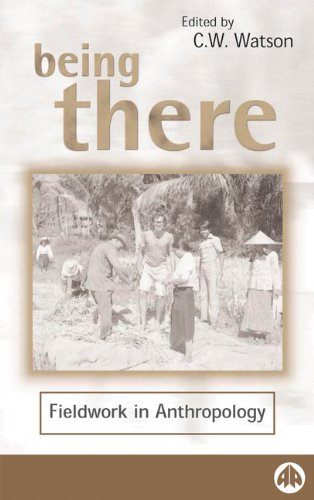 9780745314976: Being There: Fieldwork in Anthropology (Anthropology, Culture and Society)