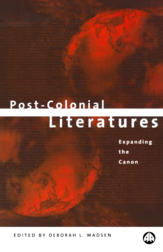 Post-Colonial Literatures: Expanding the Canon (Post-Colonial Studies)
