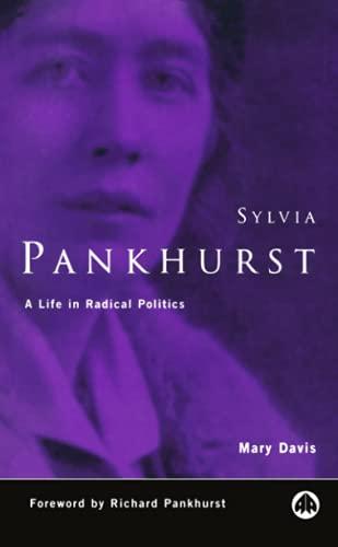 9780745315188: Sylvia Pankhurst: A Life in Radical Politics