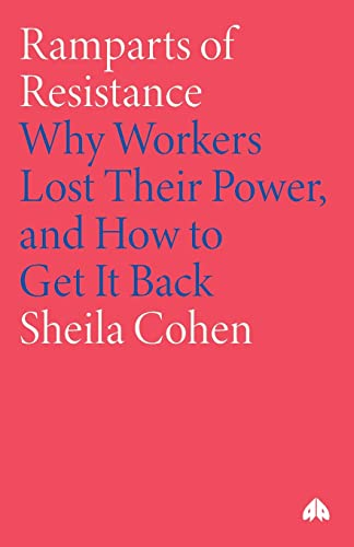 9780745315294: Ramparts of Resistance: Why Workers Lost Their Power, and How to Get It Back
