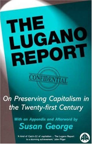 9780745315324: The Lugano Report: On Preserving Capitalism in the Twenty-First Century