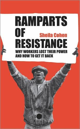 9780745315348: Ramparts of Resistance: Why Workers Lost Their Power, and How to Get It Back